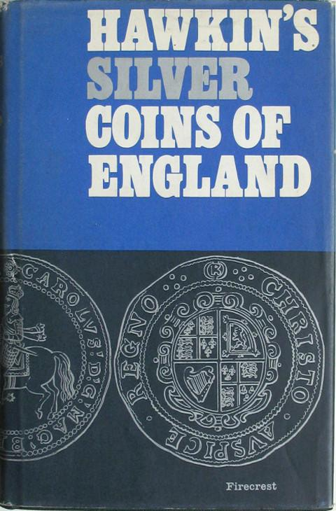The Silver Coins of England, arranged and described;