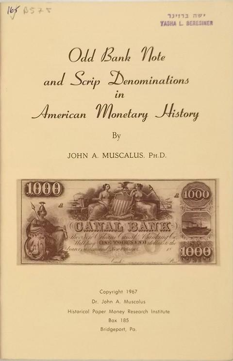 Odd Bank Note and Scrip Denominations in American Monetary History.