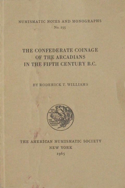 The Confederate Coinage of the Arcadians in the Fifth Century B.C.