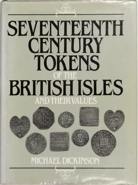 Seventeenth Century Tokens of The British Isles and their Values.