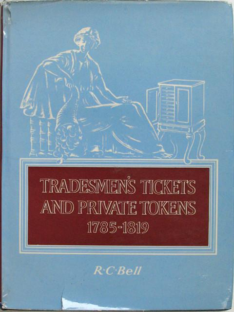 Tradesmen's Tickets and Private Tokens 1785-1819.