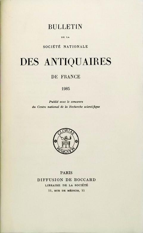Bulletin de la Soci̩t̩ Nationale des Antiquaires de France  1985.