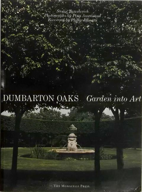 Dumbarton Oaks: Gardens into Art.