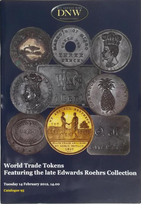 14 Feb 2012.  DNW 95.  World Trade tokens. Featuring the late Edward Roehrs collection.