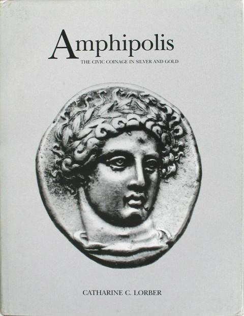 Amphipolis.  The Civic Coinage in Silver and Gold.
