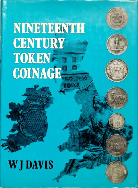 The Nineteenth Century Token Coinage  of Great Britain,Ireland, The Channel Islands and the Isle of Man.