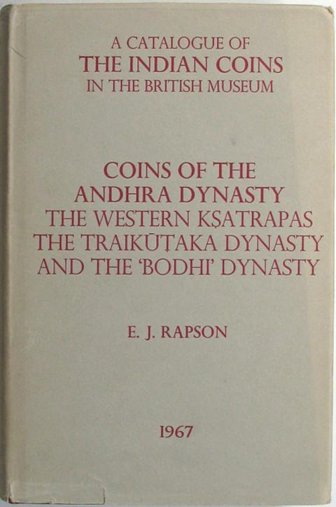 A Catalogue of the Indian Coins in the British Museum. Coins of the Andhra Dynasty.