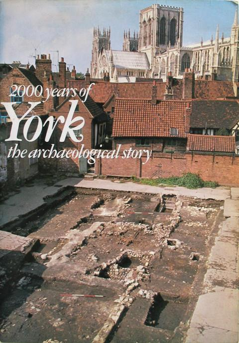 2000 years of York - the Archaeological Story.