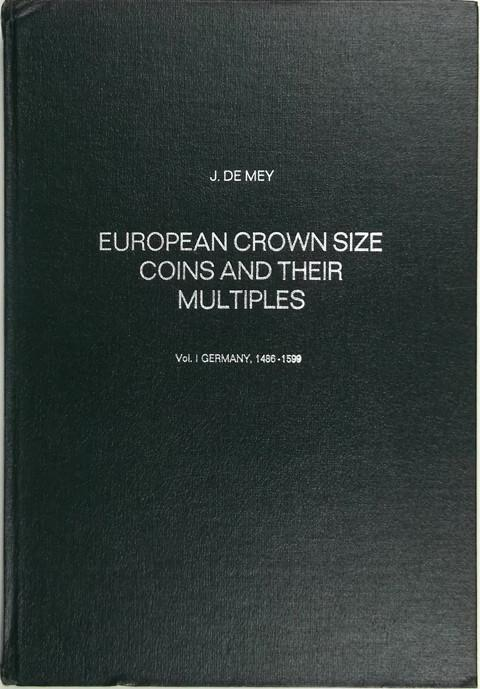 European Crown Size Coins and Their Multiples. Germany 1486 - 1599.