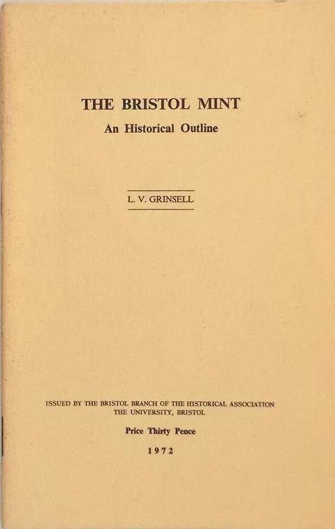 The Bristol Mint: An Historical Outline.