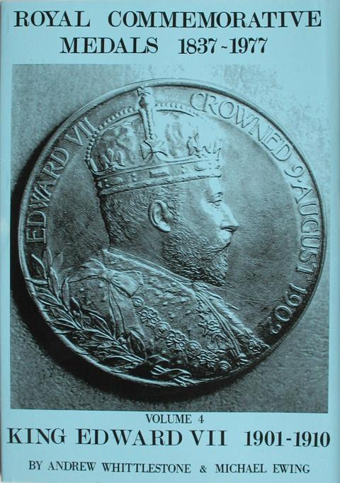 Royal Commemorative Medals 1837-1977. Vol. 4. King Edward VII, 1901-1910.