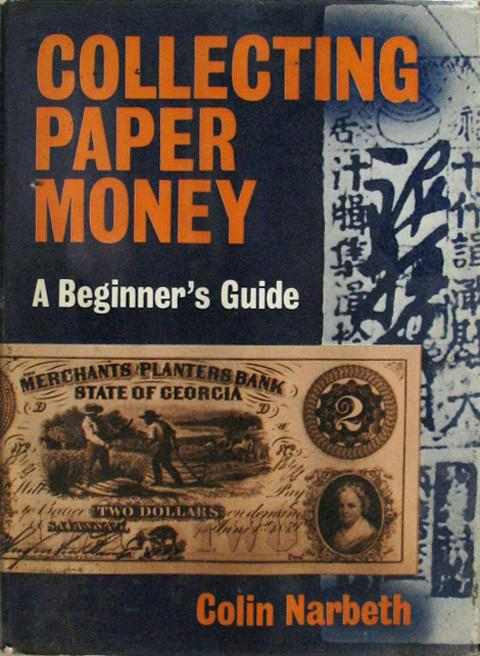 Collecting Paper Money. A Beginner's Guide.