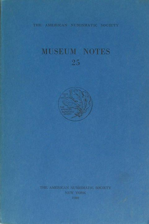 Museum Notes 25  American Numismatic Soc., 1980