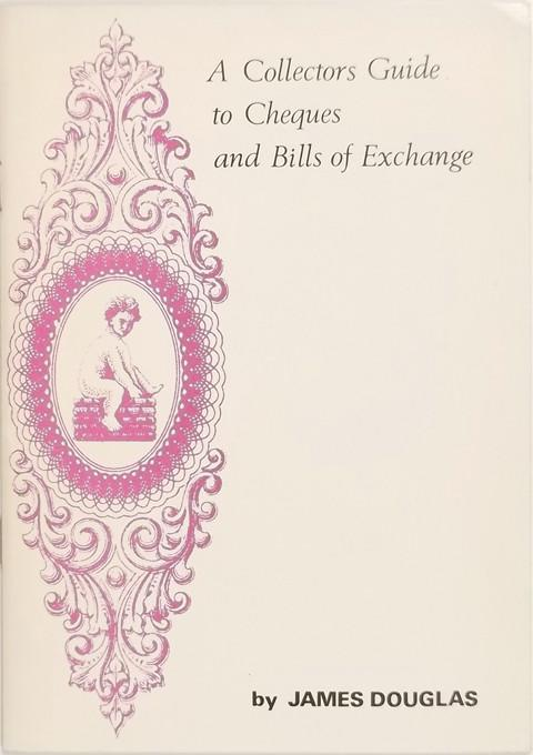 A Collector's Guide to Cheques and Bills of Exchange