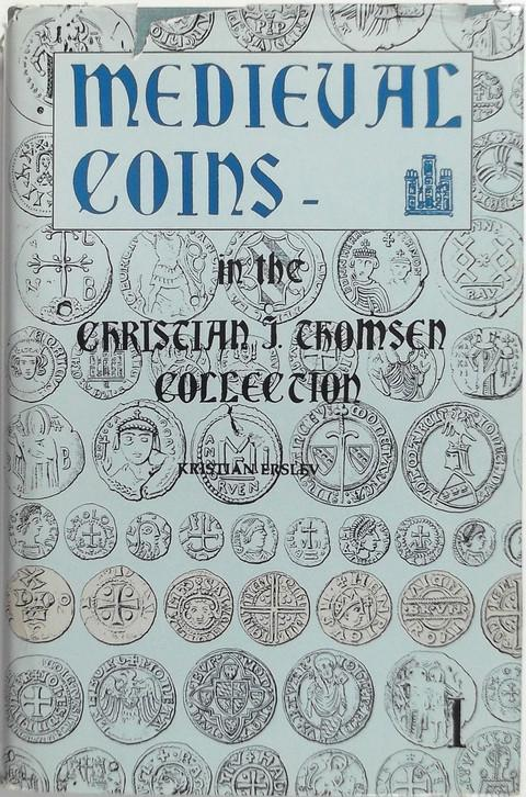 Medieval Coins in the Christian J Thomsen Collection. Volume 1