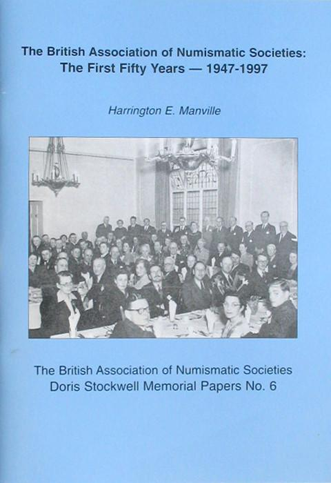 The British Association of Numismatic Societies: The First Fifty Years - 1947-1997