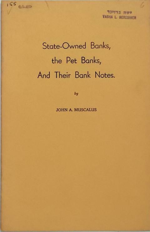 State-Owned Banks, the Pet Banks, and Their Bank Notes