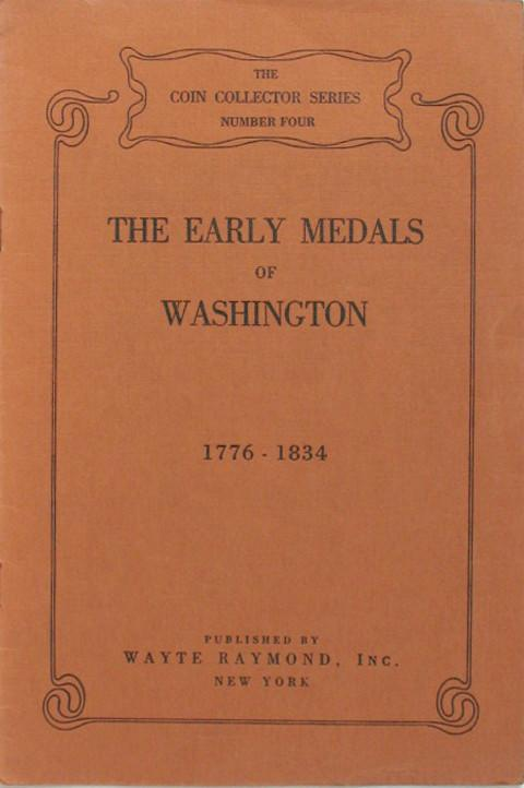 The Early Medals of Washington 1776 - 1834