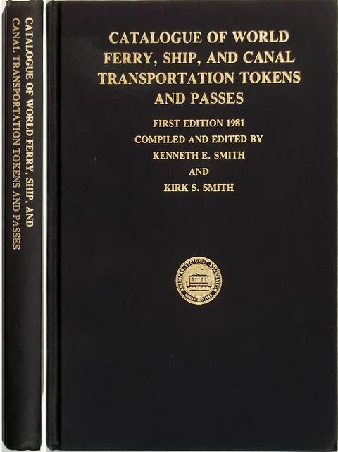 Catalogue Of World Ferry, Ship, And Canal Transportation Tokens And Passes