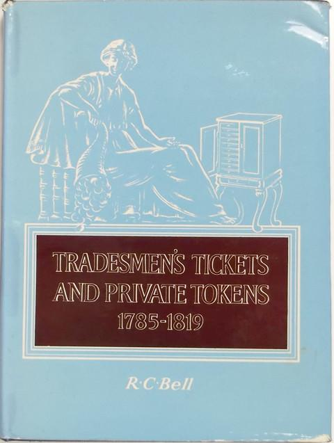 Tradesmen's Tickets and Private Tokens 1785-1819,