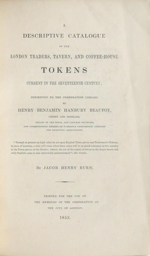 A Descriptive Catalogue of the London Traders, Tavern, and Coffee-House Tokens