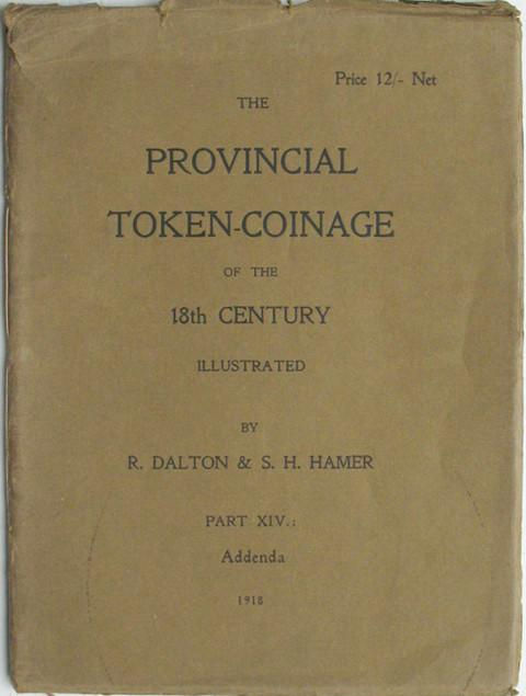The Provincial Token Coinage of the 18th Century. Part XIV:  Addenda.