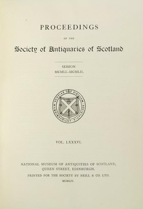 Proceedings of the Society of Antiquaries of Scotland 1951-52.