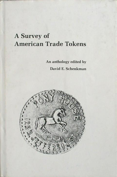A Survey of American Trade Tokens.  An anthology.
