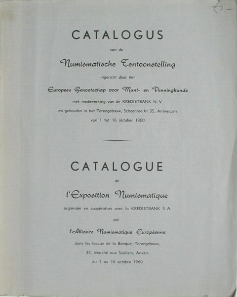 Catalogue de l'Exposition Numismatique.  Antwerp 1 - 16 octobre 1960.