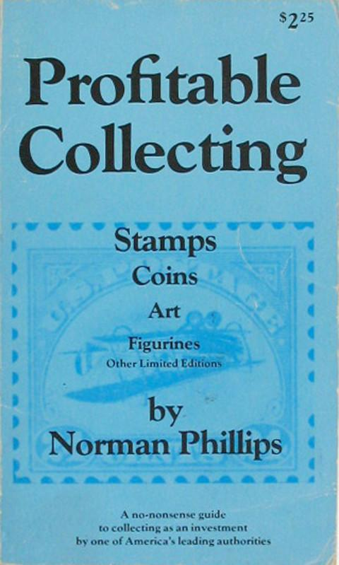 Profitable Collecting: Stamps, Coins, Art Figurines, etc.