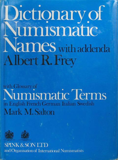 Dictionary of Numismatic Names, their Official and Popular Designations (with Addenda).  Glossary of Numismatic Terms in English, French, German, Italian and Swedish