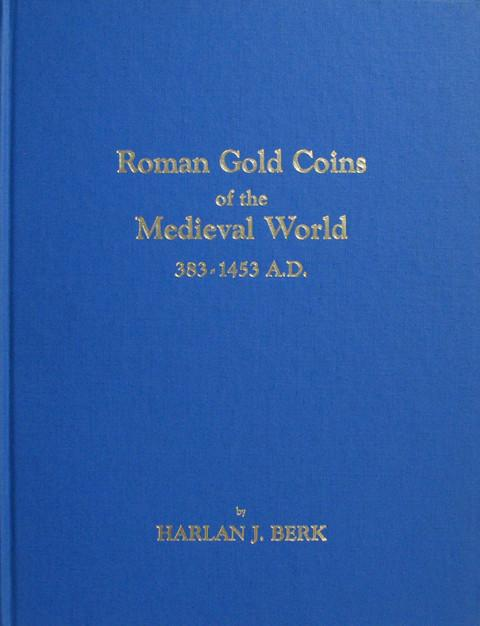 Roman Gold Coins of the Medieval World 383-1453 A.D.