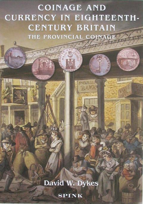 Coinage and Currency in Eighteenth-Century Britain. The Provincial Coinage