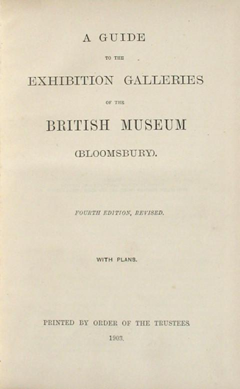 A Guide to the Exhibition Galleries of the British Museum (Bloomsbury) Galleries, Drawings and Coins.
