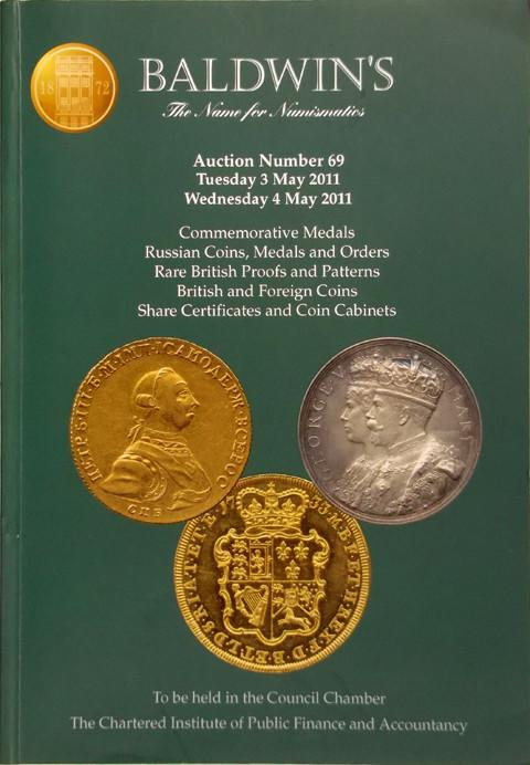 Baldwins Auctions.  No 69. 3 May 2011.  Commemorative medals. Russian coins, medals and Orders. British Proofs and Patterns. British and Foreign coins.. Cut and Countermarked coins, etc.