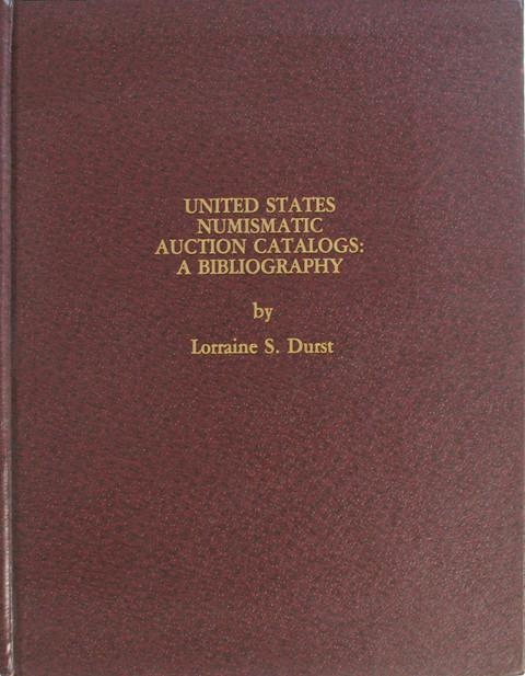 United States Numismatic Auction Catalogs: A Bibliography.
