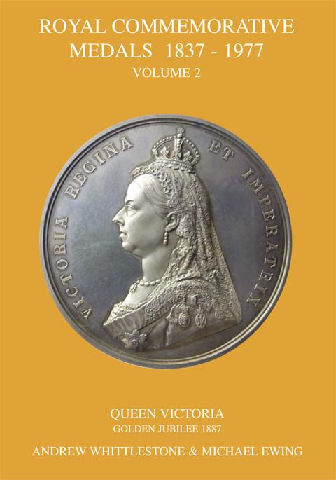 Royal Commemorative Medals 1837-1977. Vol. 2. Queen Victoria, Golden Jubilee 1887.