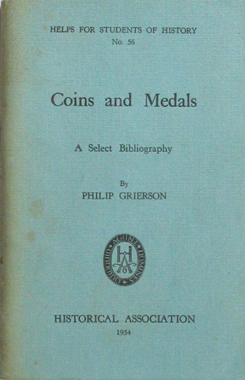 Coins and Medals.  A Select Bibliography.<em></em> <em>Helps for Students of History</em> series.