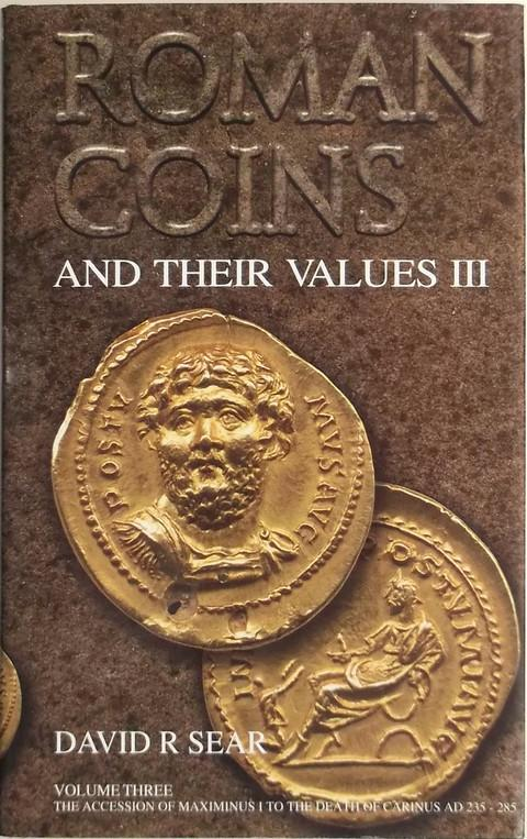 Roman Coins and their Values. Volume III. Maximinus I - Carinus 235 - 285 AD.