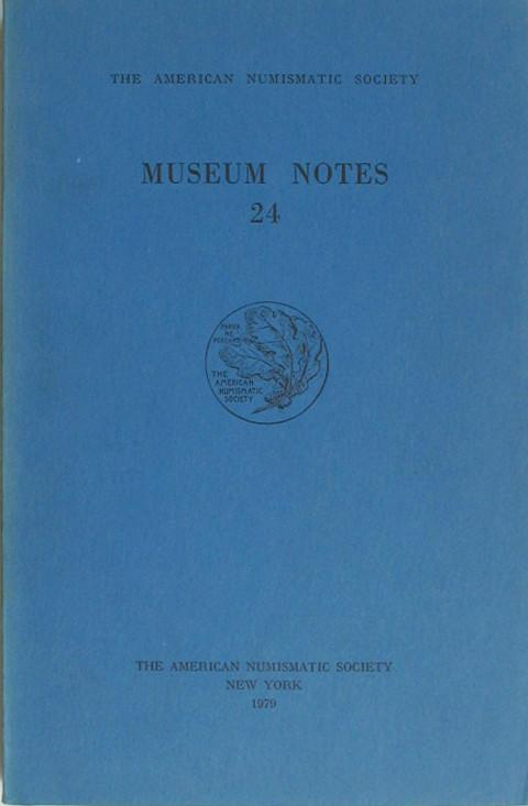 Museum Notes 24. American Numismatic Soc., 1979