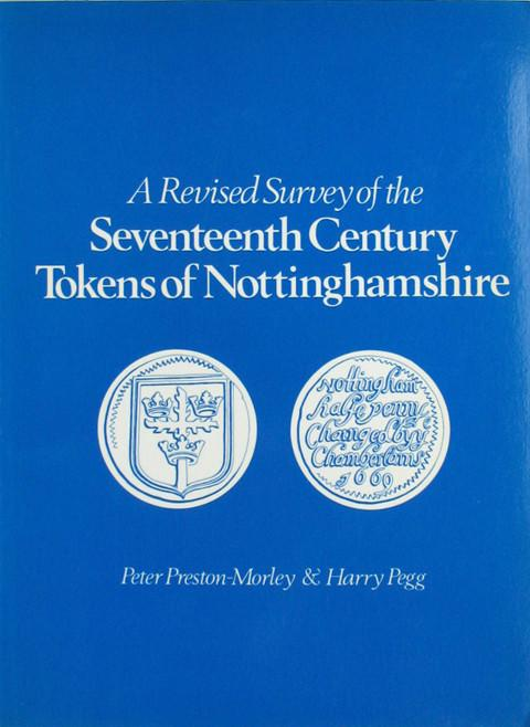 A Revised Survey of the Seventeenth-Century Tokens of Nottinghamshire.