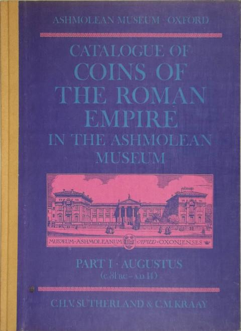 Catalogue of Coins of the Roman Empire in the Ashmolean Museum. Part 1.  Augustus (ca 31 B.C. - A.D. 14)