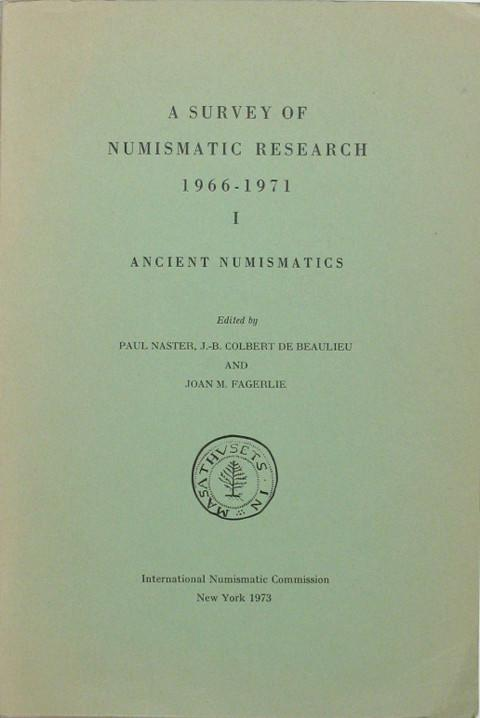 A Survey of Numismatic Research, 1966 - 1971, Vol. I. Ancient Numismatics.