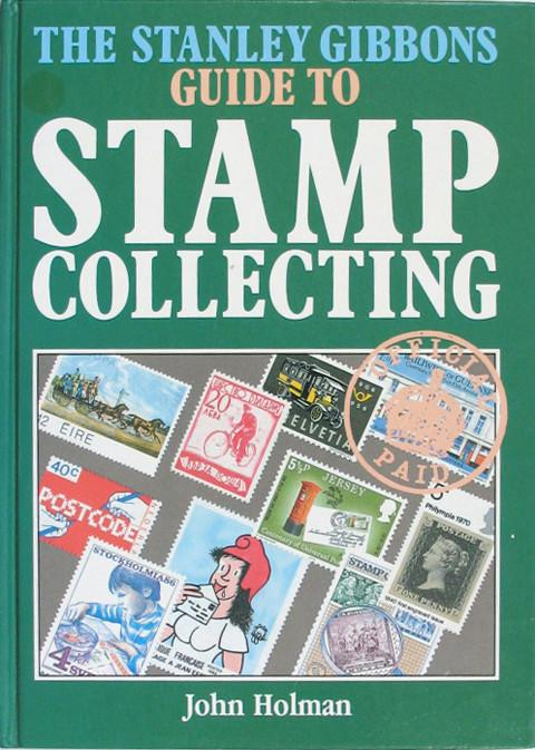 The Stanley Gibbons Guide to Stamp Collecting