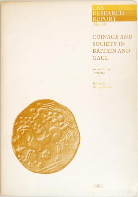 Coinage and Society in Britain and Gaul: Some Current Problems.
