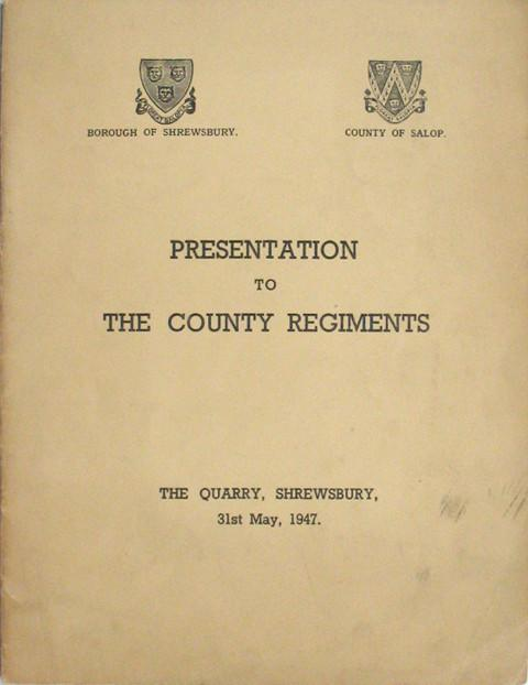 Presentation to the County Regiments. The Quarry, Shrewsbury, 31st May, 1947.  Programme of Proceedings.