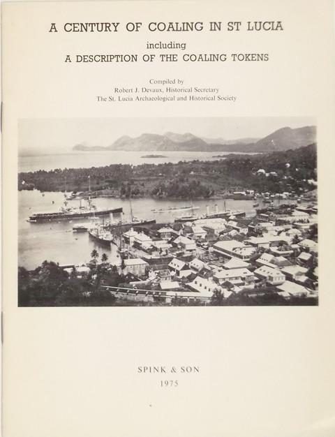 A century of coaling in St Lucia: Including a description of the coaling tokens.
