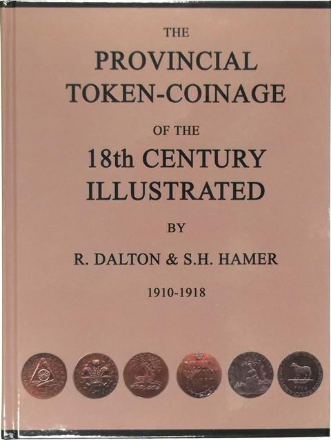 The Provincial Token Coinage of the 18th Century.