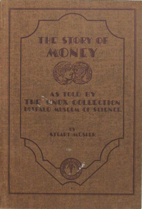 The Story of Money - As told by the Knox Collection, Buffalo Museum of Science.