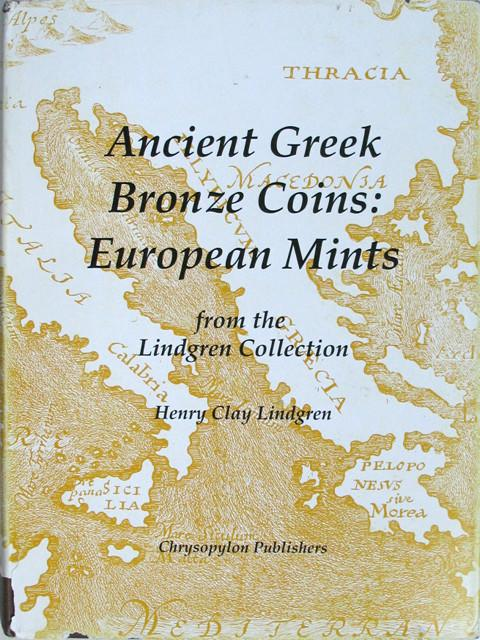 Ancient Greek Bronze Coins:  European Mints from the Lindgren Collection.